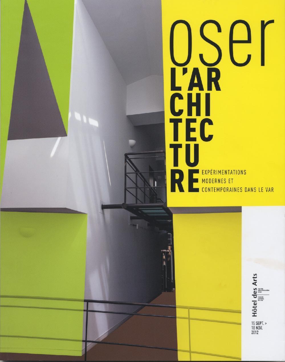 Oser l'architecture. Expérimentations modernes et contemporaines dans le Var