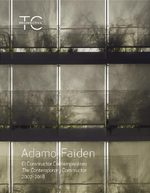 TC PROSPECTIVA Adamo Faiden. El Constructor Contemporáneo / Arquitectura 2007- 2018