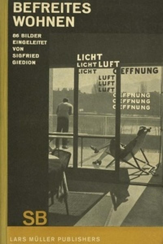 Sigfried Giedion - Liberated dwelling