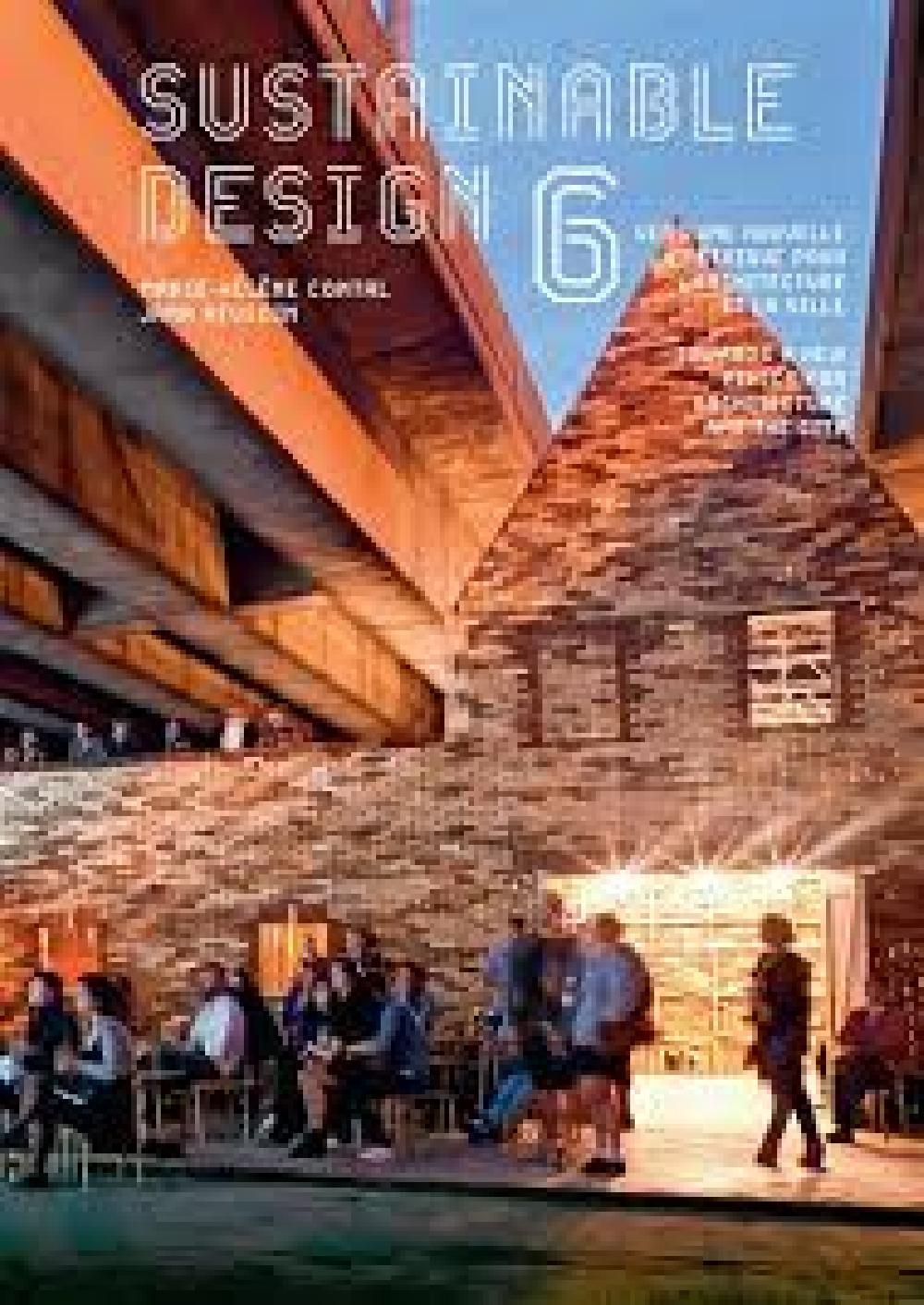 Sustainable design - Vers une nouvelle éthique pour l'architecture et la ville Tome 6