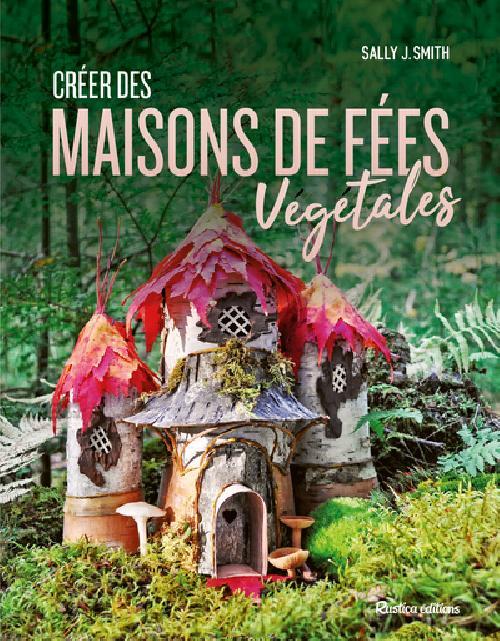Créer des maisons de fées végétales