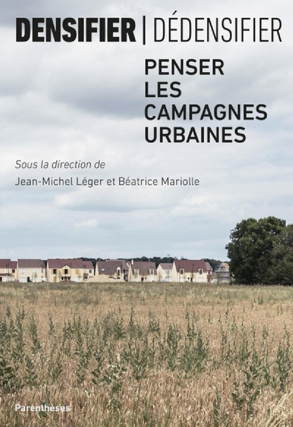 Densifier/dédensifier - Penser les campagnes urbaines