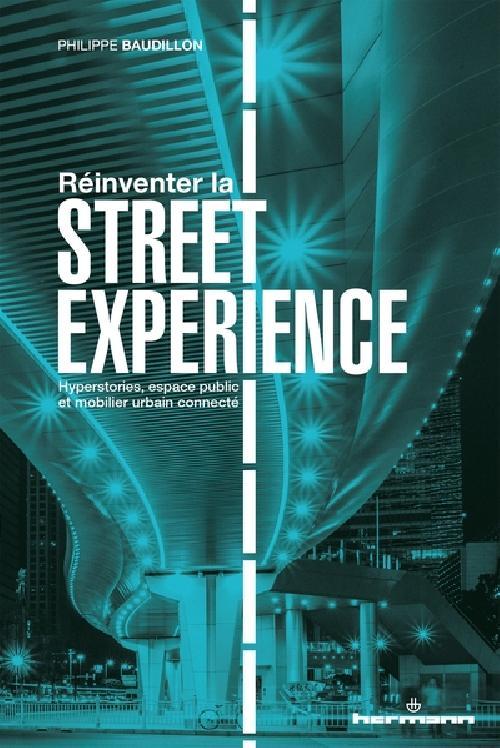 Réinventer la ''street experience'' - Hyperstories, espaces publics et mobilier urbain connecté