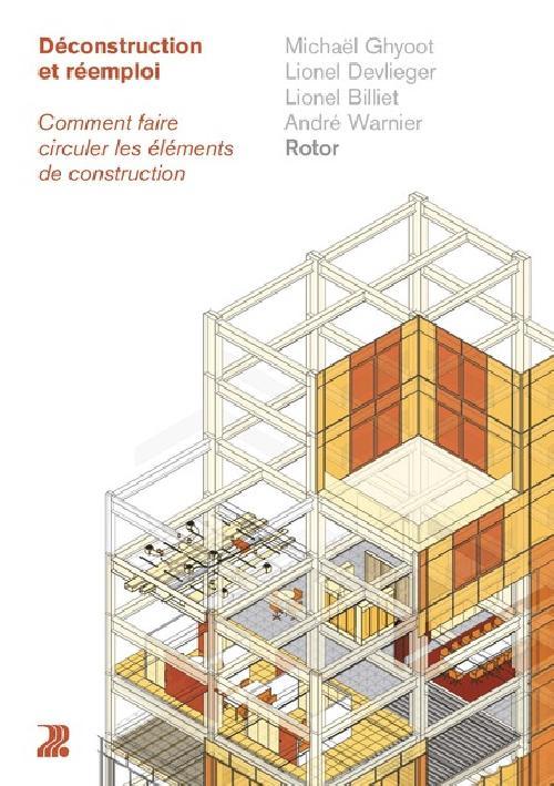 Déconstruction et réemploi - Comment faire circuler les éléments de construction