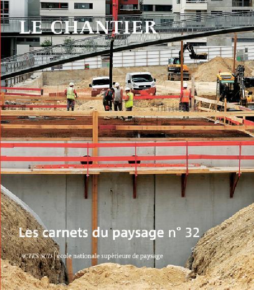 Les carnets du paysage n°32 Le chantier