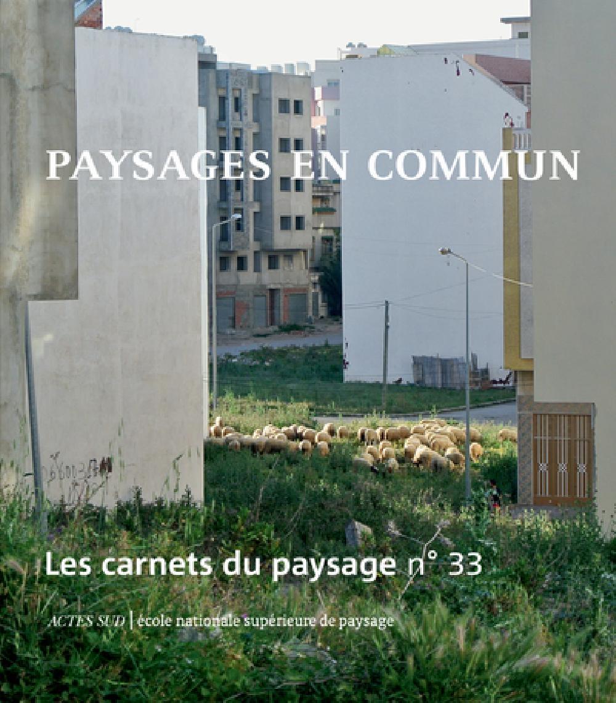 Les carnets du paysage n°33 Paysages en commun