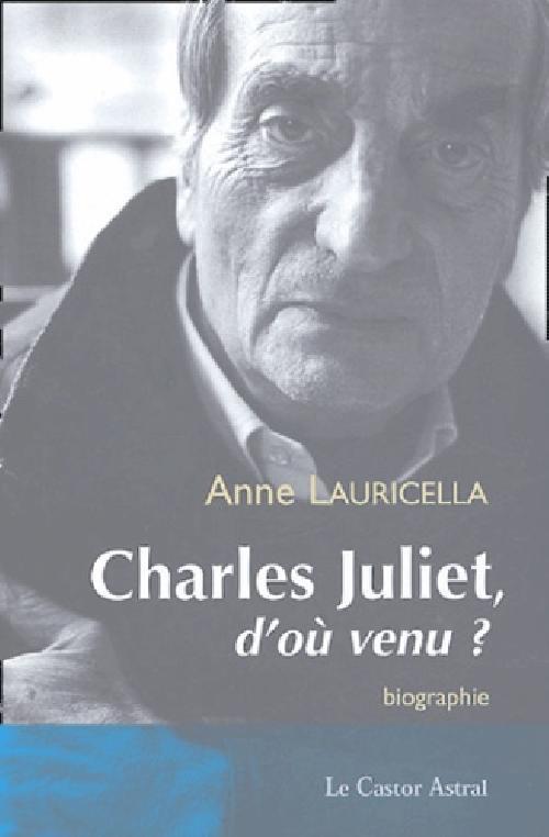 Charles Juliet, d'où venu ?