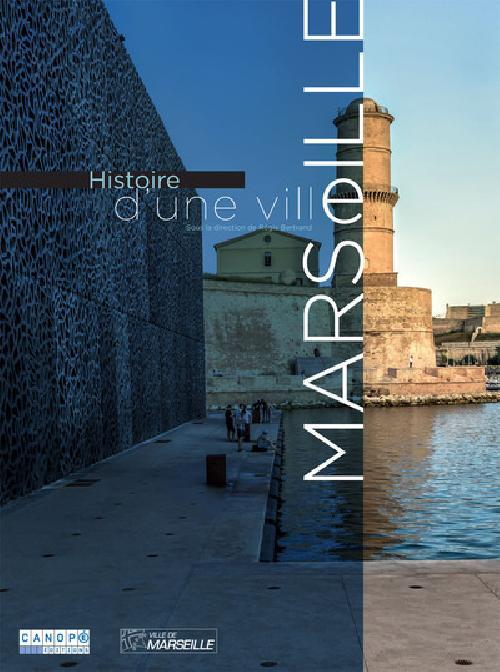 Histoire d'une ville : Marseille