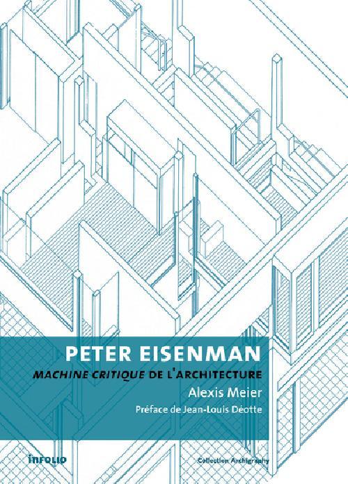Peter Eisenman - Machine critique de l'architecture