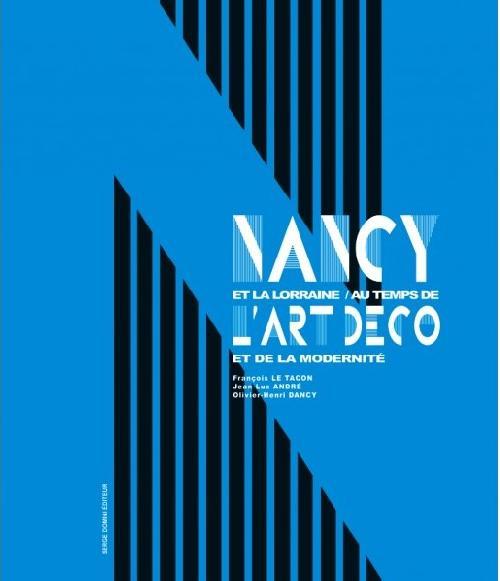 Nancy et la Lorraine au temps de l'Art déco et de la modernité