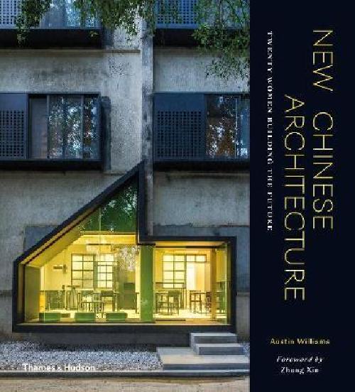 New Chinese Architecture : Twenty Women Building the Future