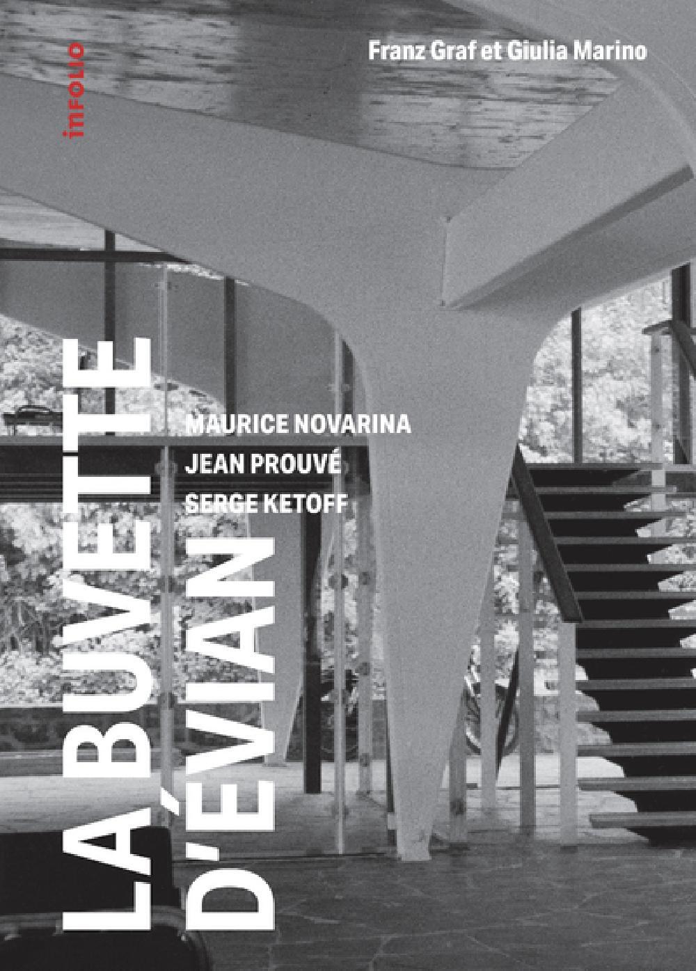 La buvette d'Evian / Maurice Novarina, Jean Prouvé, Serge Ketoff (1955-2018)