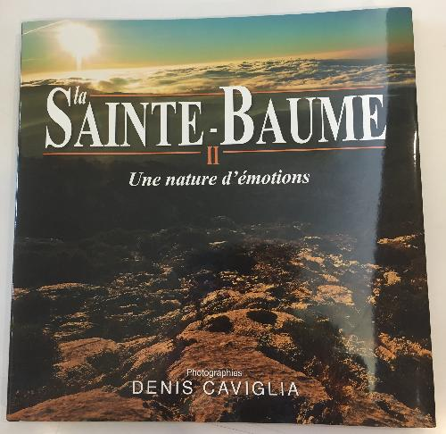 La Sainte-Baume une nature d'émotions
