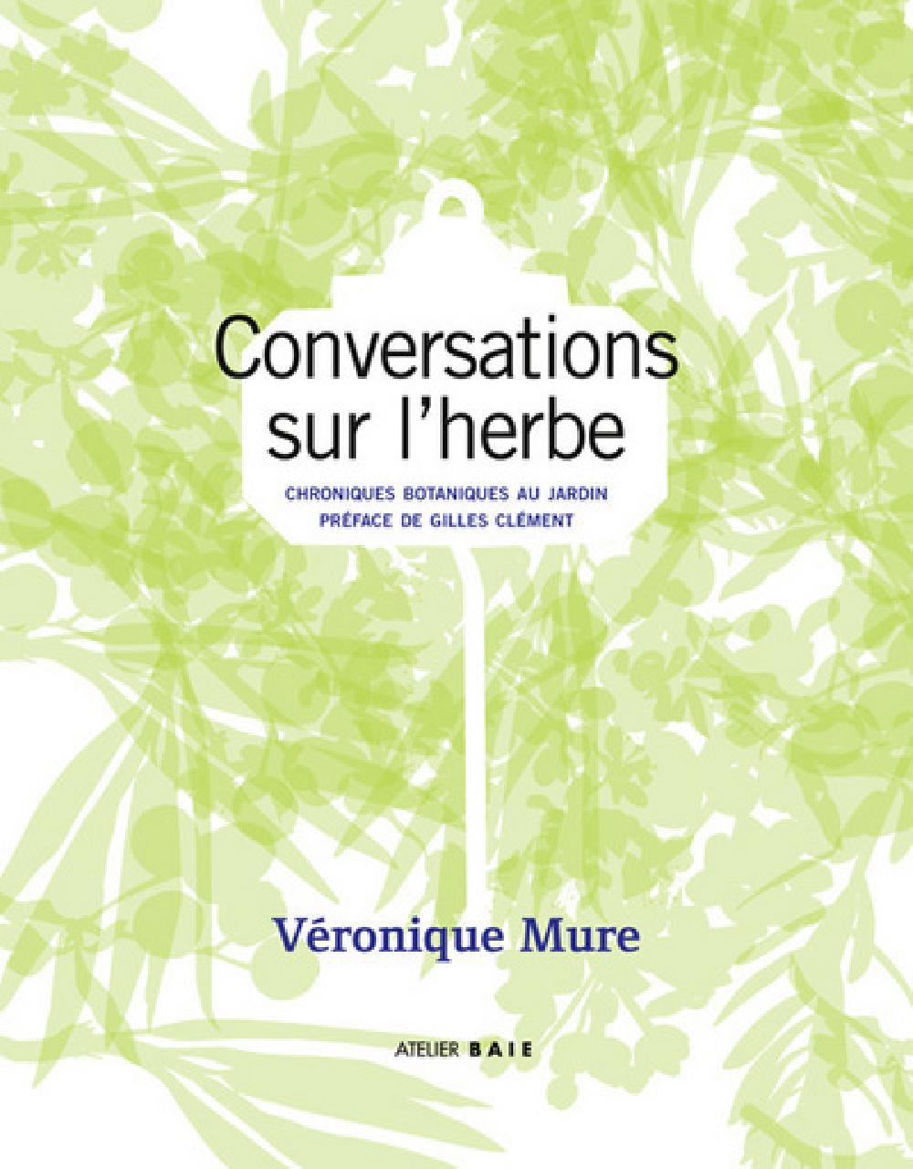 Conversations sur l'herbe - Chroniques botaniques au jardin