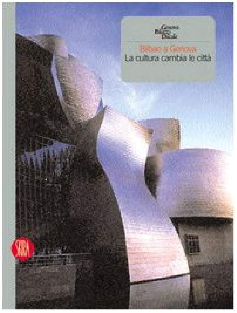 Bilbao a Genova, la cultura cambia la citta