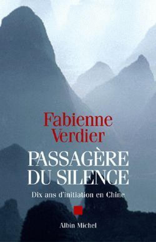 Passagère du silence - Dix ans d'initiation en Chine