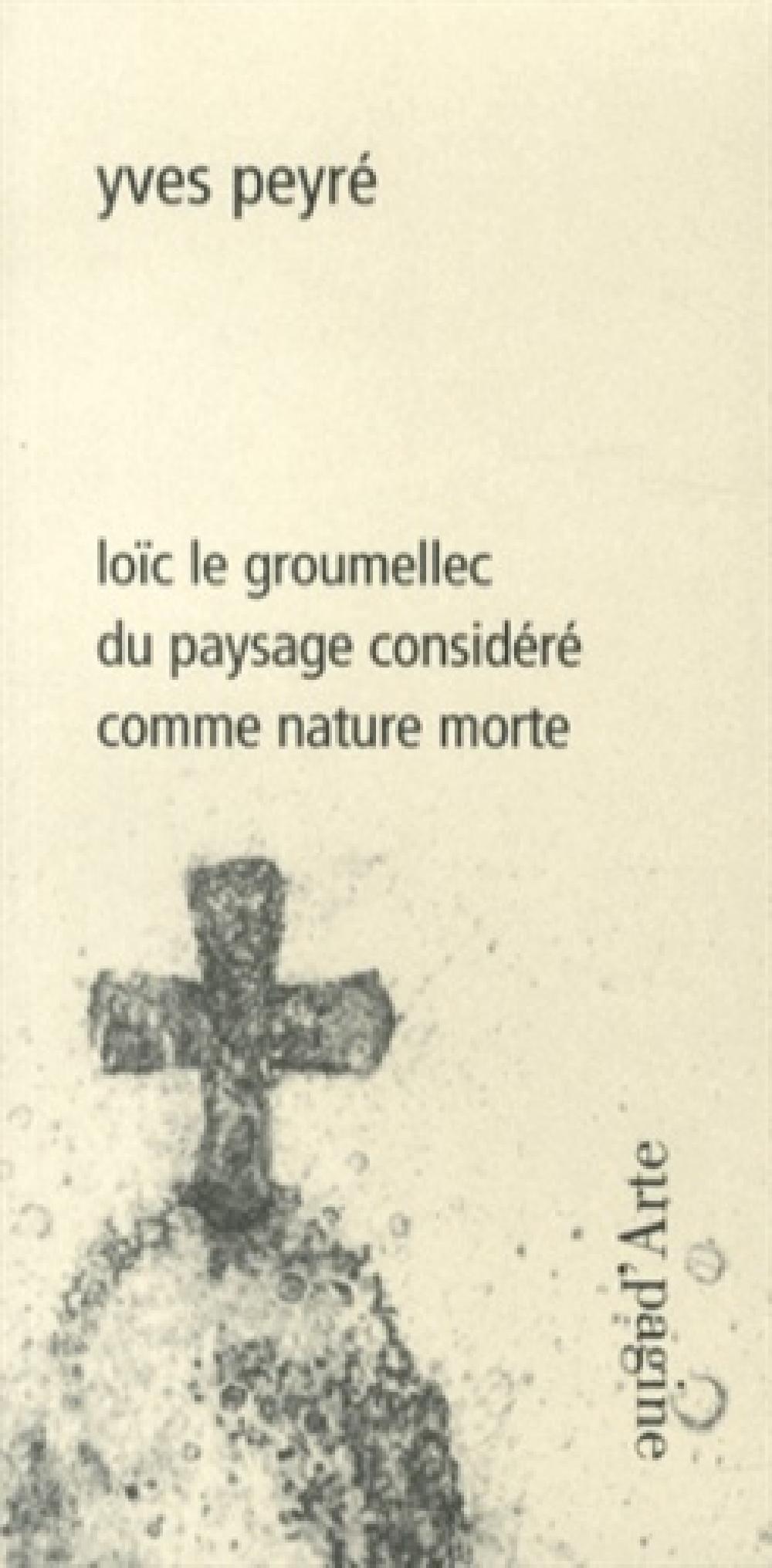 Loïc Le Groumellec - Du paysage considéré comme nature morte