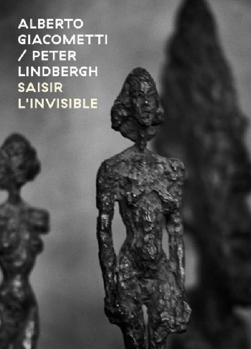 Alberto Giacometti/Peter Linbergh - Saisir l'invisible