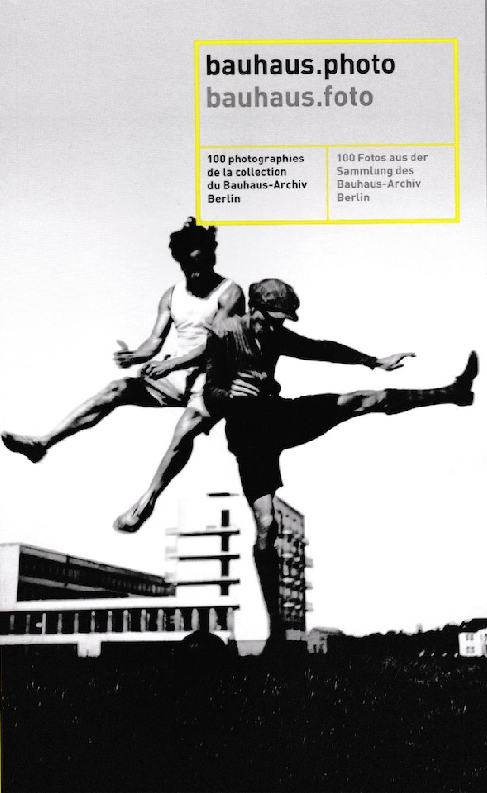 Bauhaus.photo / Bauhaus.foto / 100 photographie de la collection du Bauhaus-Archiv Berlin