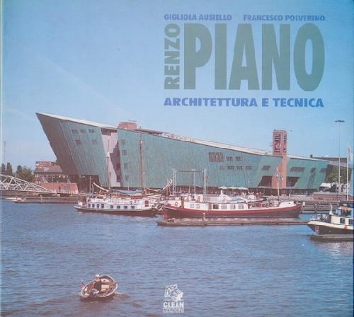 Renzo Piano. Architettura e tecnica