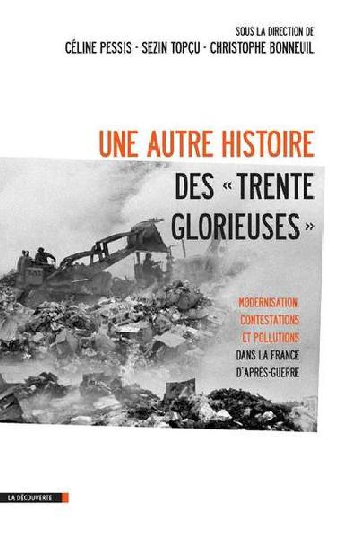 """Une autre histoire des """"Trente Glorieuses"""" - Modernisation, contestations et pollutions da"""