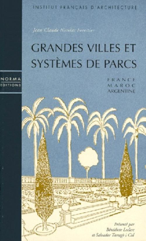 Grandes villes et systèmes de parc. France Maroc Argentine