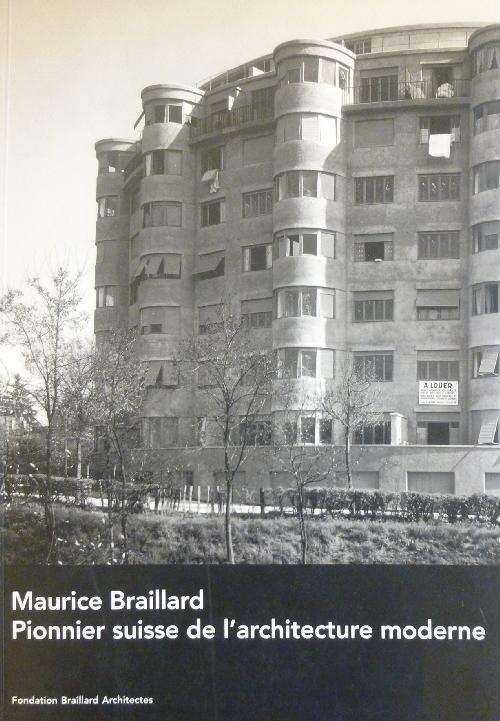 Maurice Braillard : Pionnier suisse de l'architecture moderne, 1879-1965