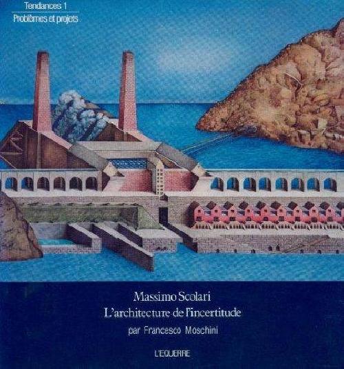Massimo Scolari. L'architecture de l'incertitude