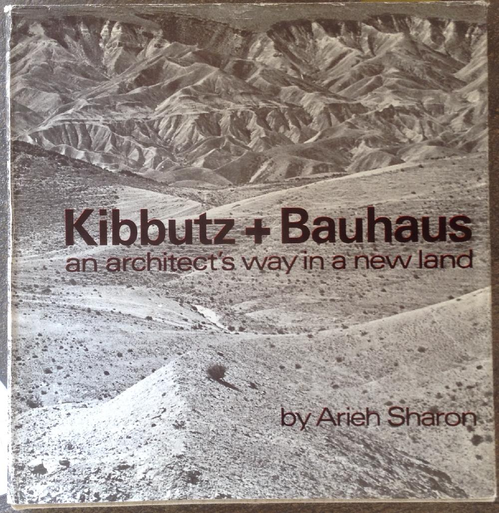 Kibbutz + Bauhaus. An architecture way in a new land