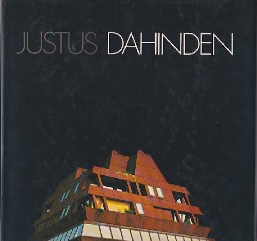 Justus Dahinden. Penser Sentir Agir