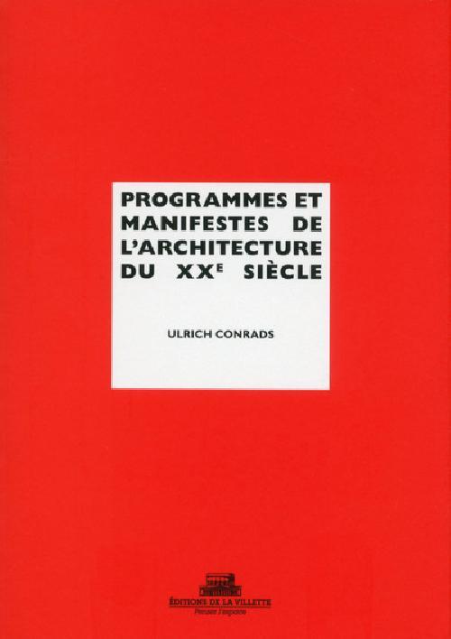 Programmes et manifestes de l'architecture du XXe siècle - 3e édition