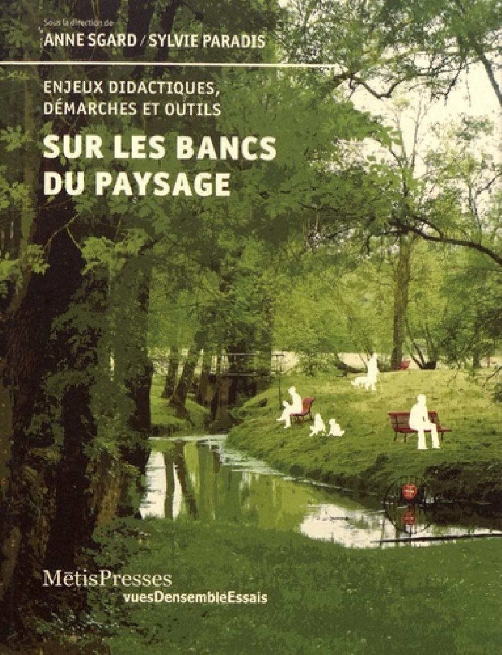 Sur les bancs du paysage - Enjeux didactiques, démarches et outils