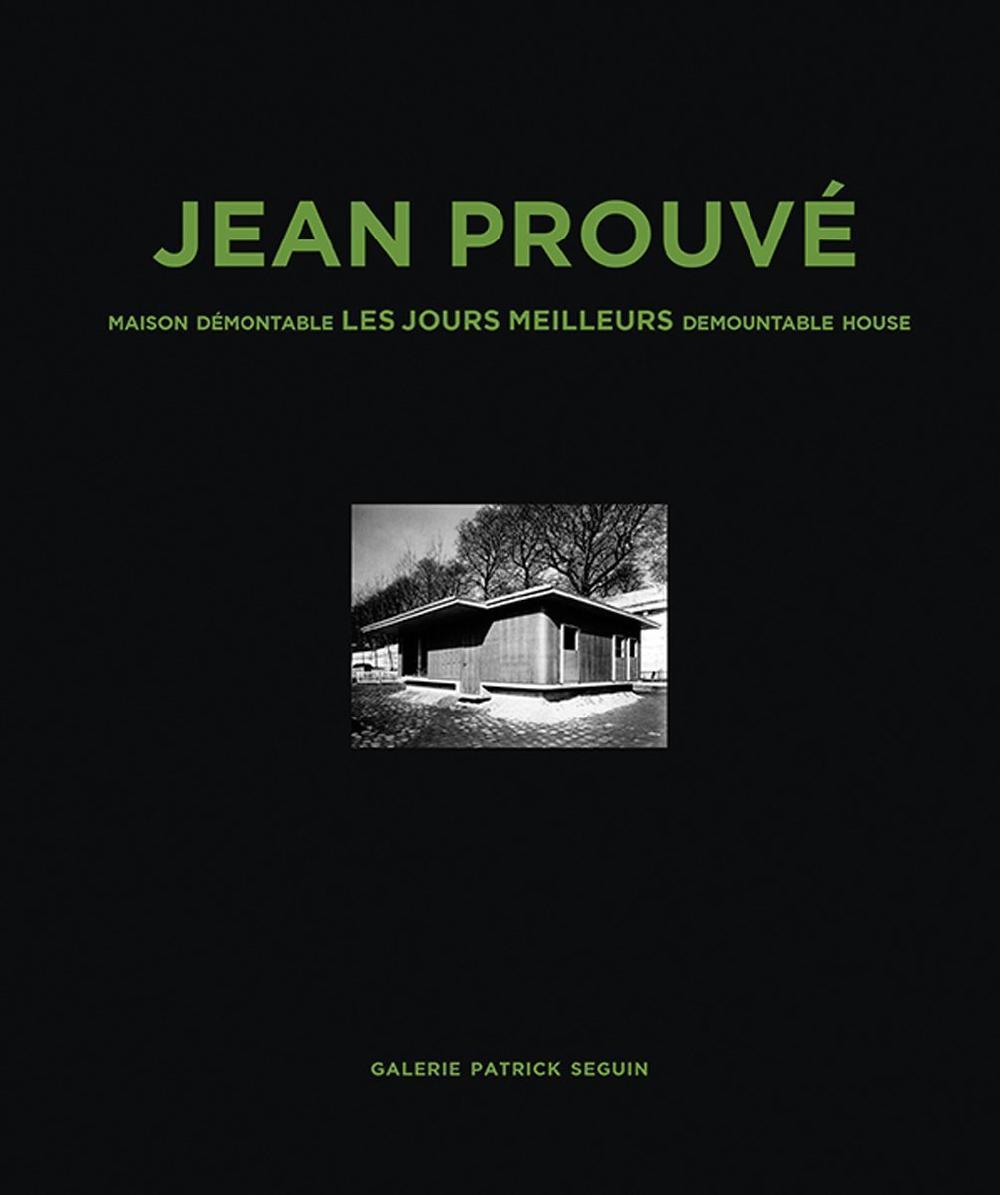 Jean Prouvé - Maison démontable, les jours meilleurs 1956 (français-anglais)