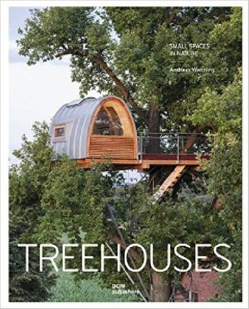 Treehouses: Small Spaces in Nature