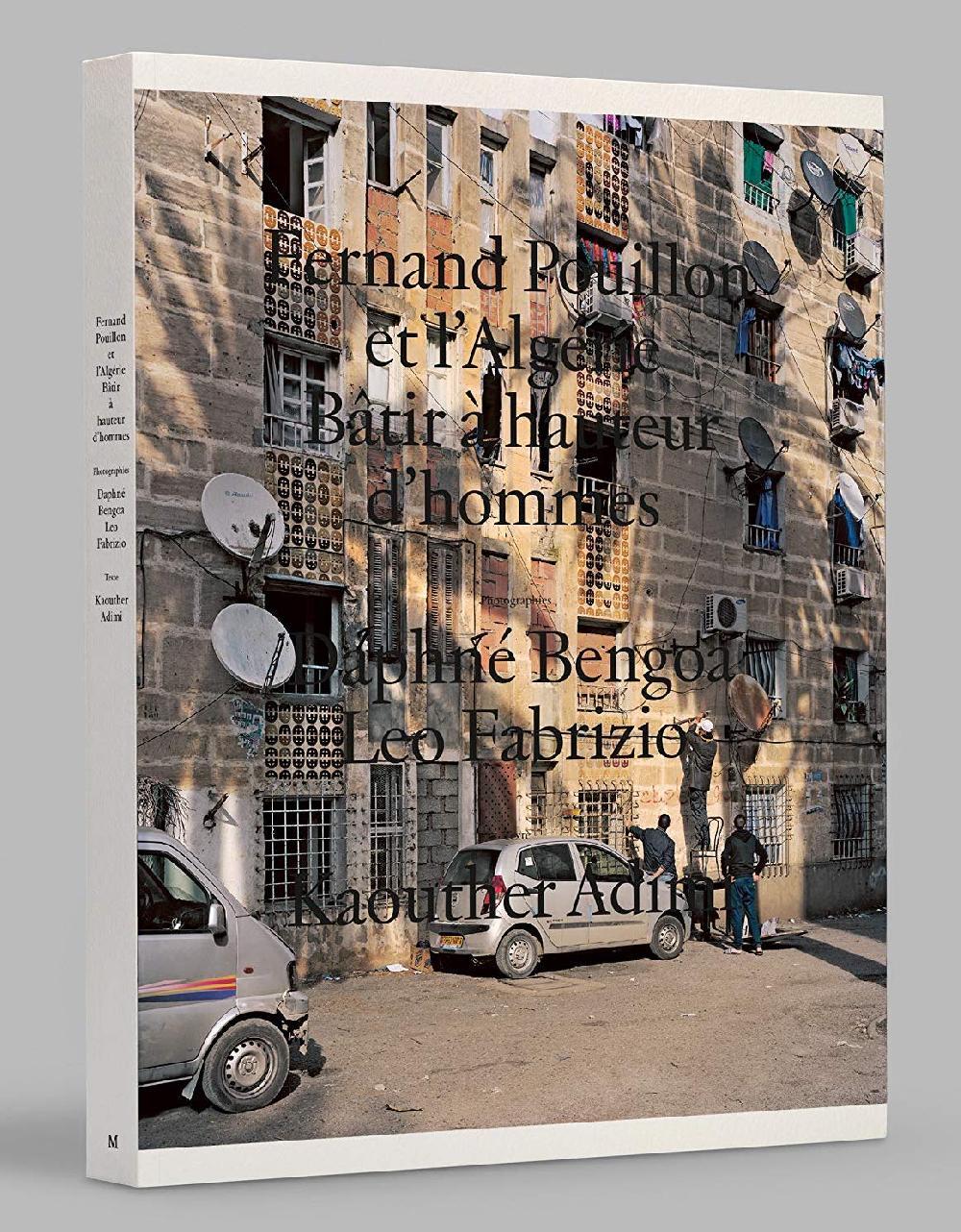 Fernand Pouillon et l'Algérie : bâtir à hauteur d'hommes