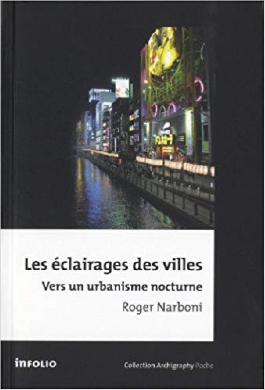 Les éclairages des villes - Vers un urbanisme nocturne