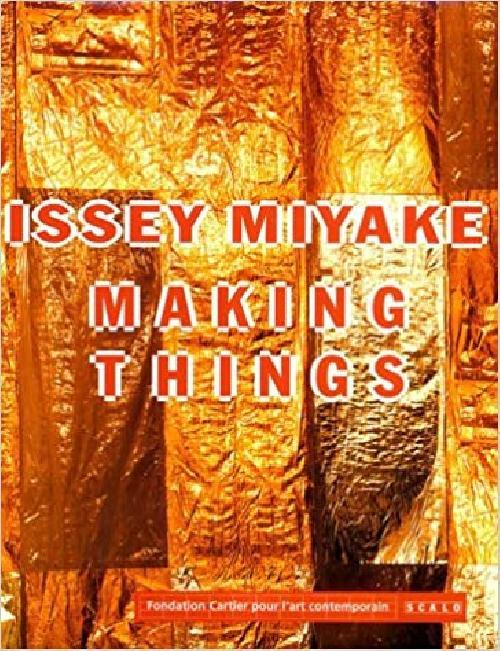 Making things - Issey Miyake