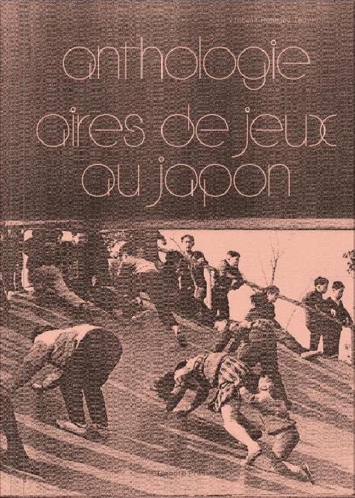 Anthologie - Aires de jeux au Japon