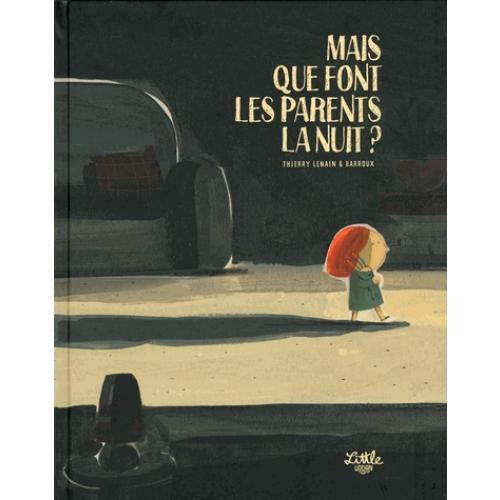 Mais que font les parents la nuit ?
