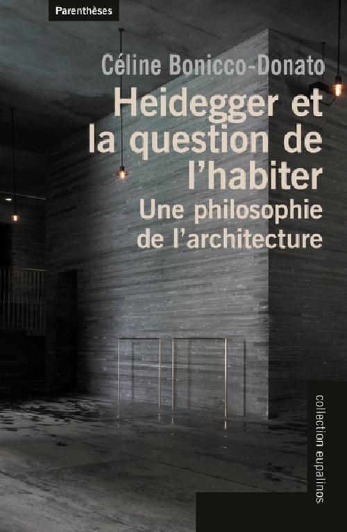 Heidegger et la question de l'habiter - Une philosophie de l'architecture
