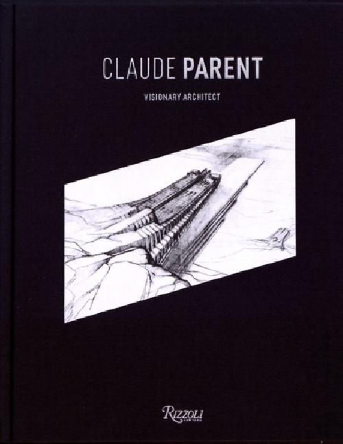 Claude Parent - Visionary architect