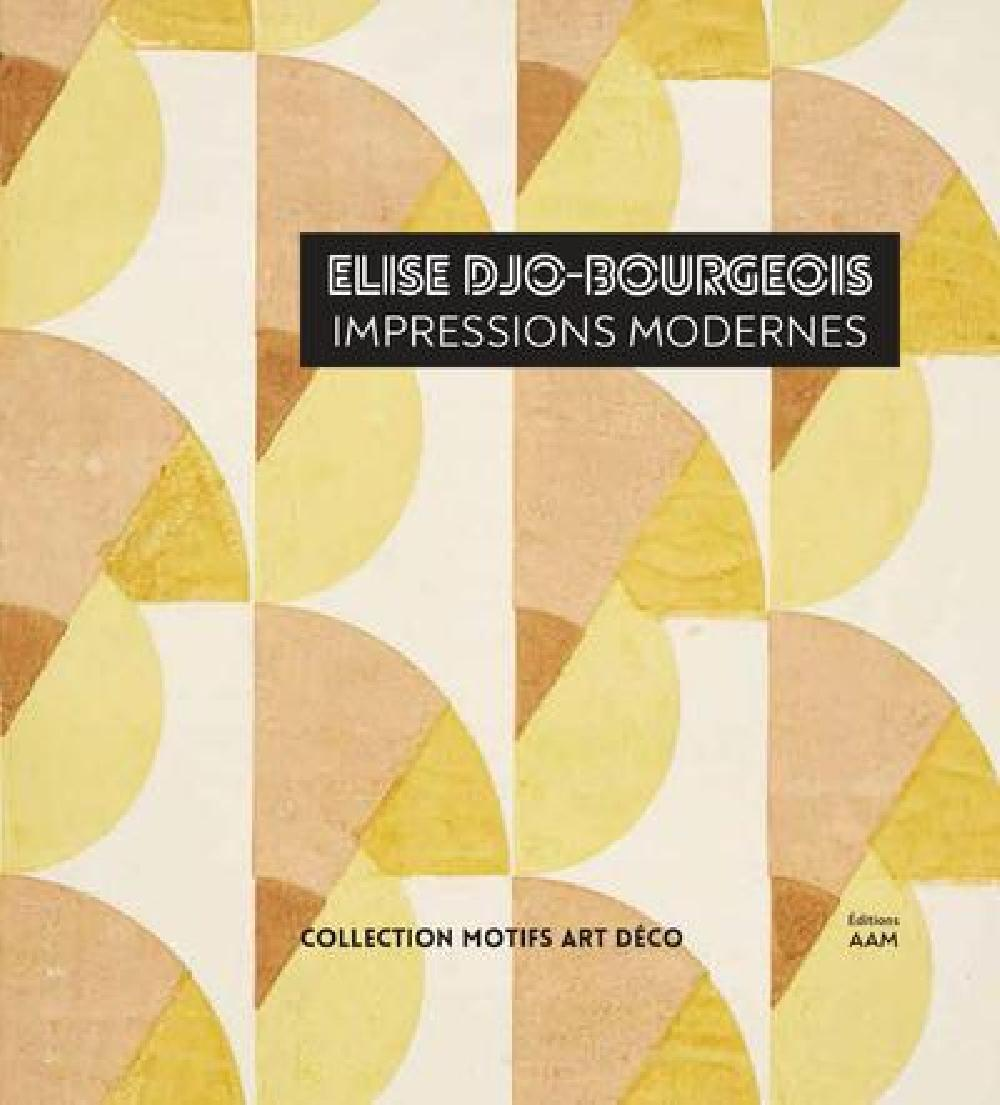 Elise Djo-Bourgeois - Impressions modernes, 1926-1936