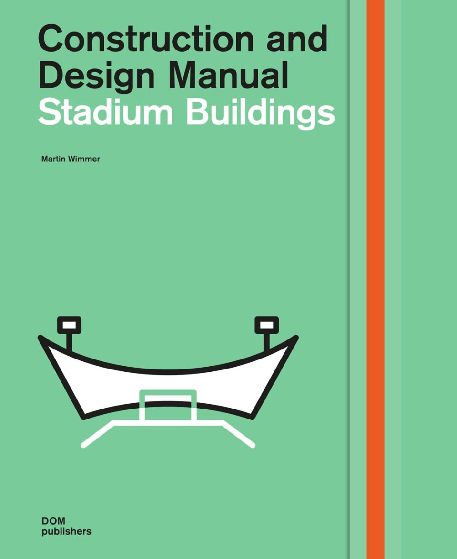 Construction and Design Manual: Stadium Buildings