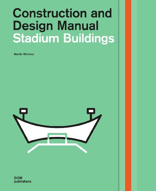 Construction and Design Manual: Stadium Buildings