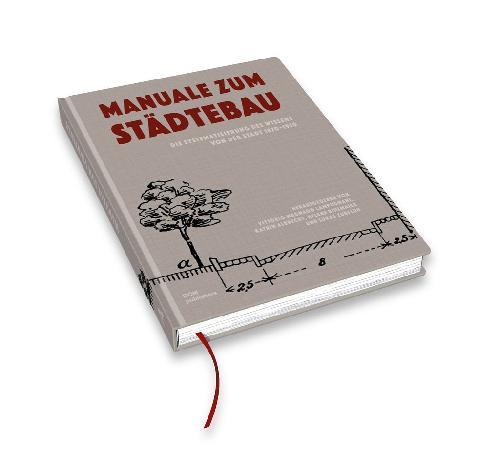 Manuale zum Städtebau. Die Systematisierung des Wissens von der Stadt