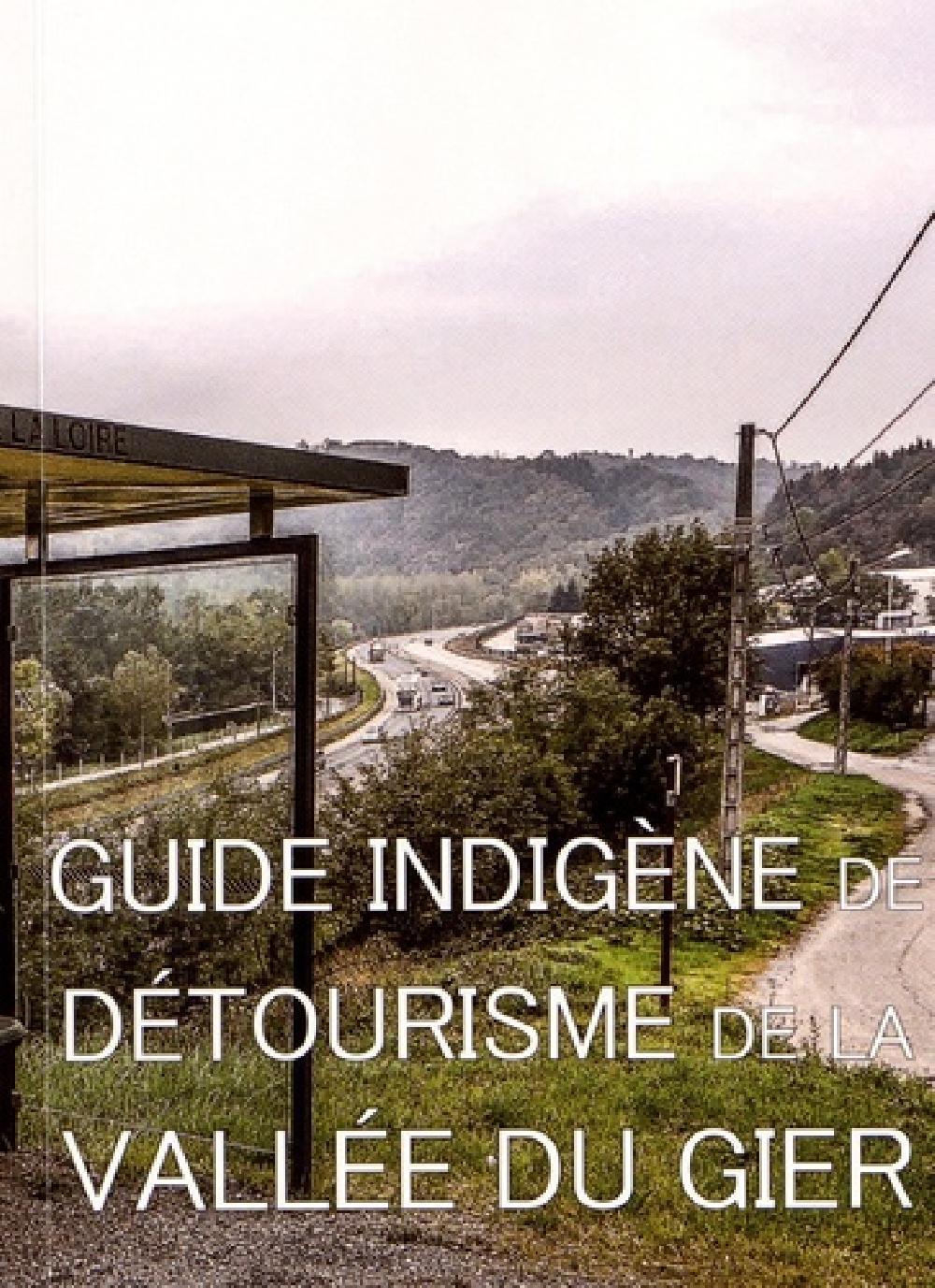 Guide indigène de détourisme de la vallée du Gier