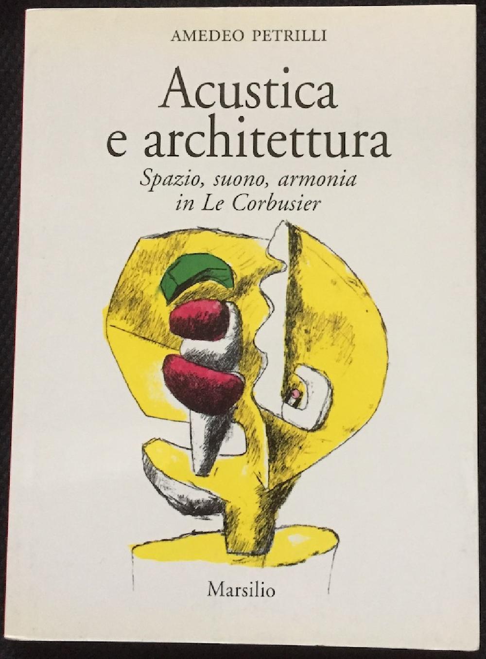 Acustica e architettura. Spazio, suono, armonia in Le Corbusier