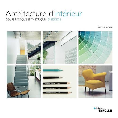 Architecture d'intérieur - Cours pratique et théorique 2e édition