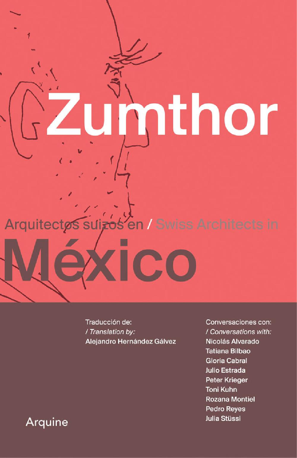 Zumthor: Swiss Architects in / Arquitectos suizos en Mexico