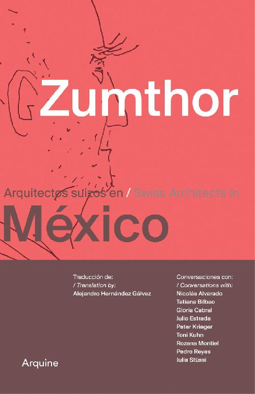 Zumthor: Swiss Architects in Mexico / Arquitectos suizos en